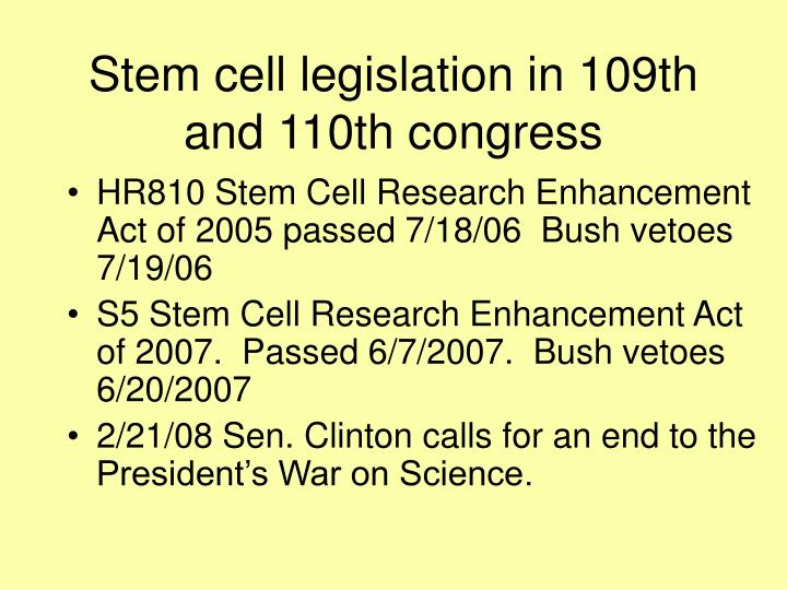 Stem cell legislation in 109th and 110th congress