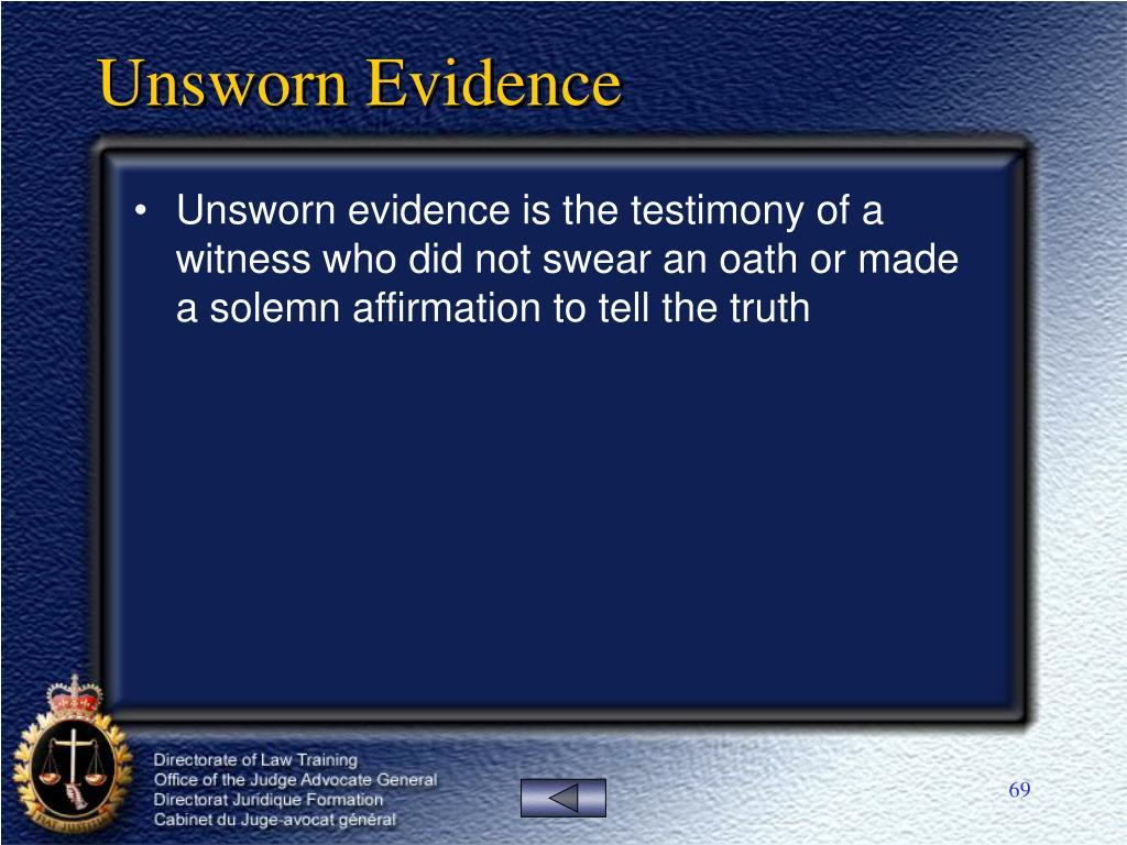 Unsworn Evidence