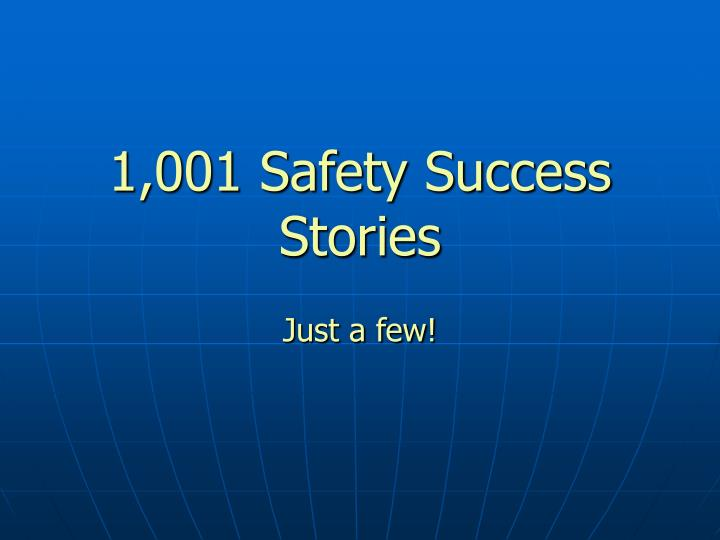 1,001 Safety Success Stories