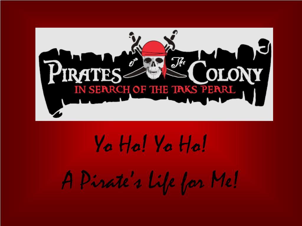 yo ho yo ho a pirate s life for me l.