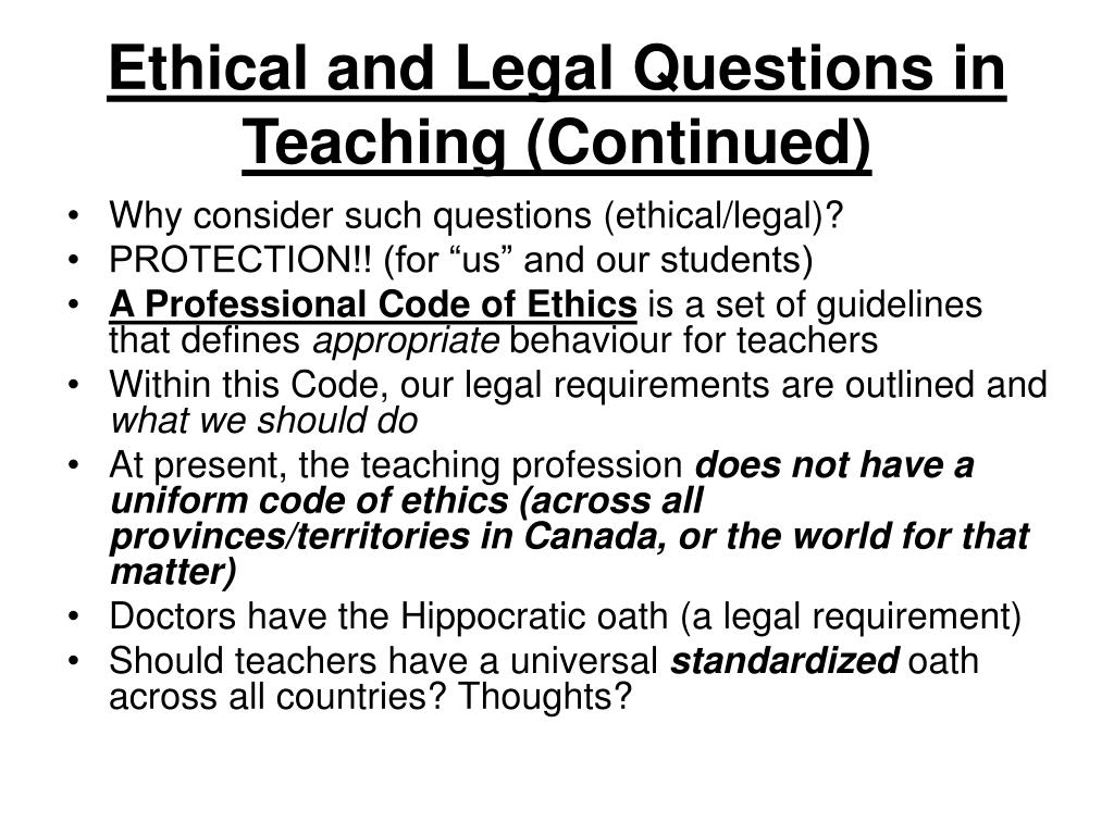 Ethical and Legal Questions in Teaching (Continued)