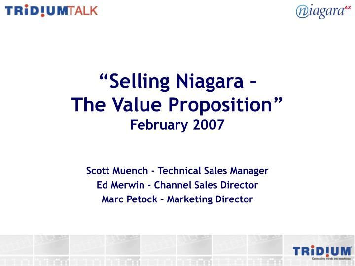selling niagara the value proposition february 2007 n.