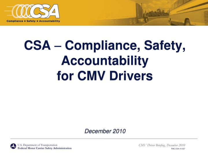 Csa compliance safety accountability for cmv drivers december 2010
