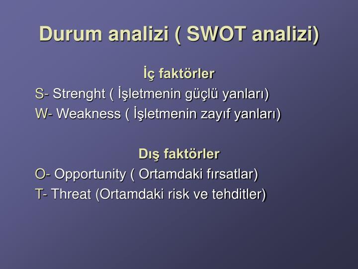 Durum analizi ( SWOT analizi)