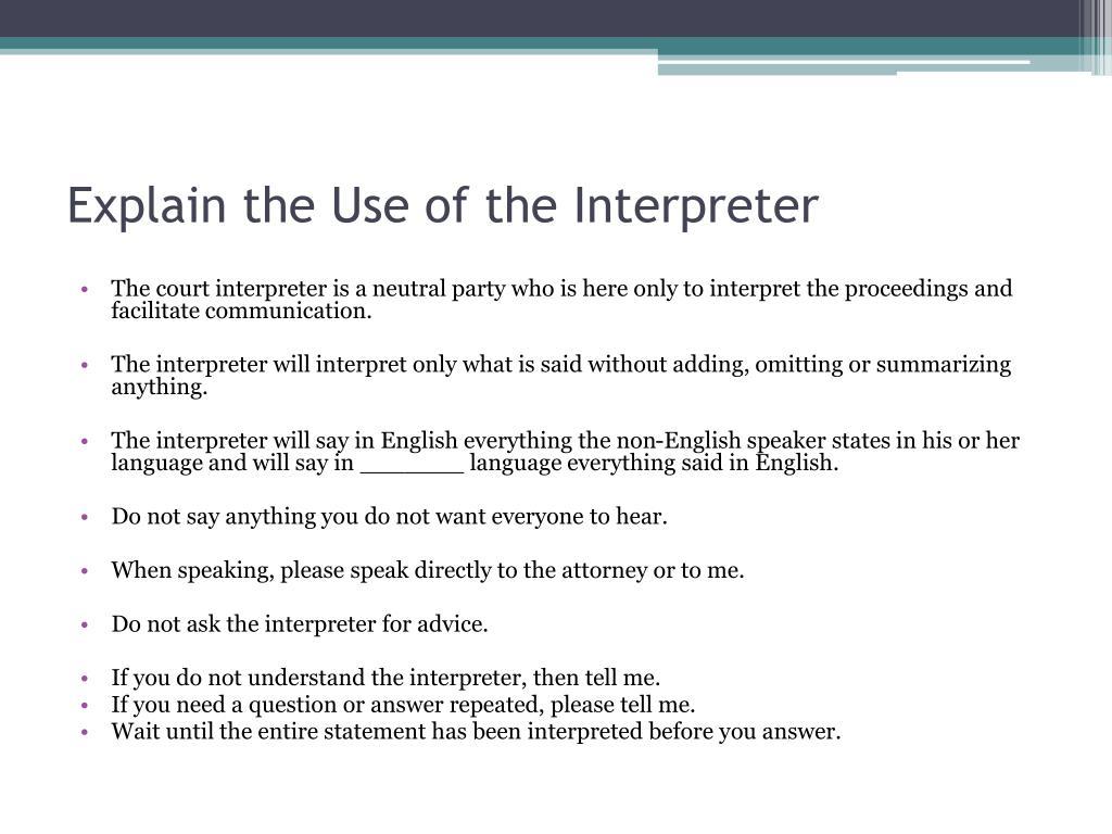 Explain the Use of the Interpreter