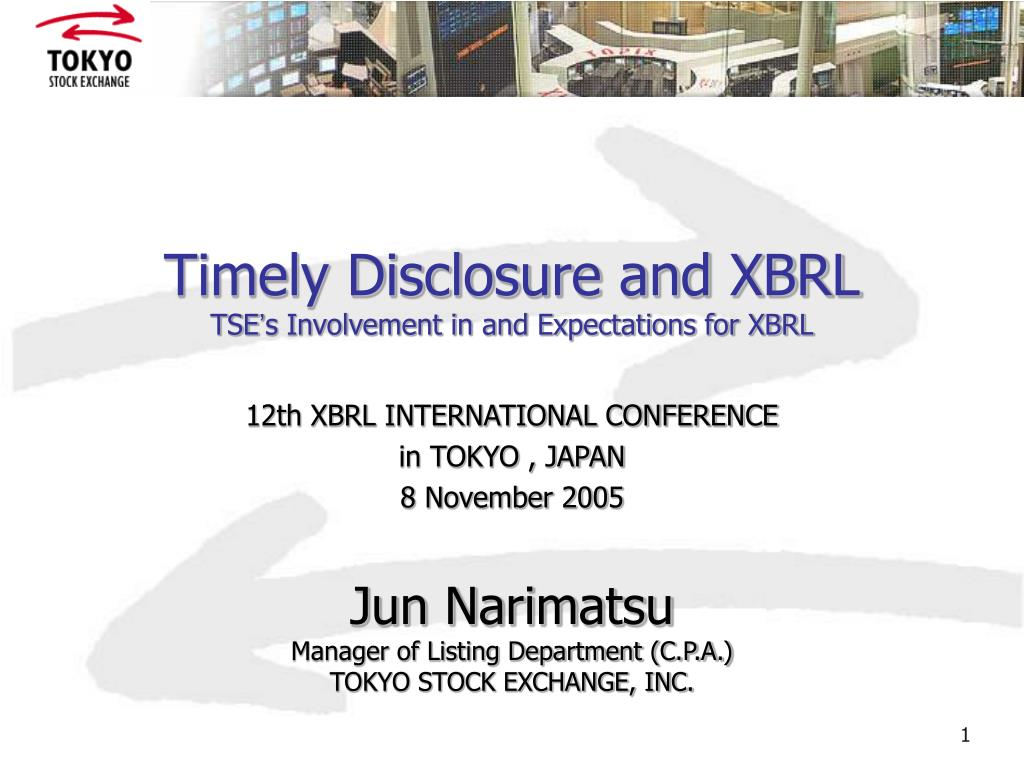 timely disclosure and xbrl tse s involvement in and expectations for xbrl l.