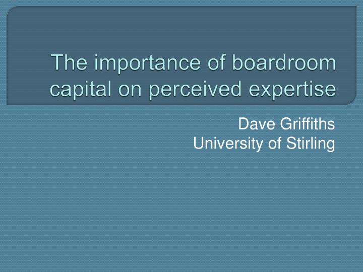the importance of boardroom capital on perceived expertise n.