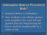substantive rule or procedural rule10