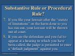 substantive rule or procedural rule12