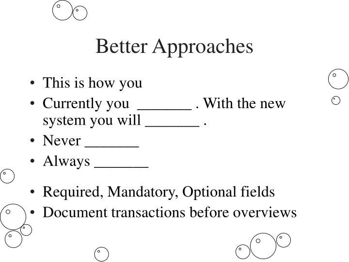 Better Approaches