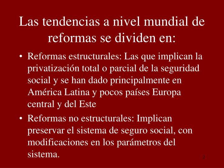 Las tendencias a nivel mundial de reformas se dividen en