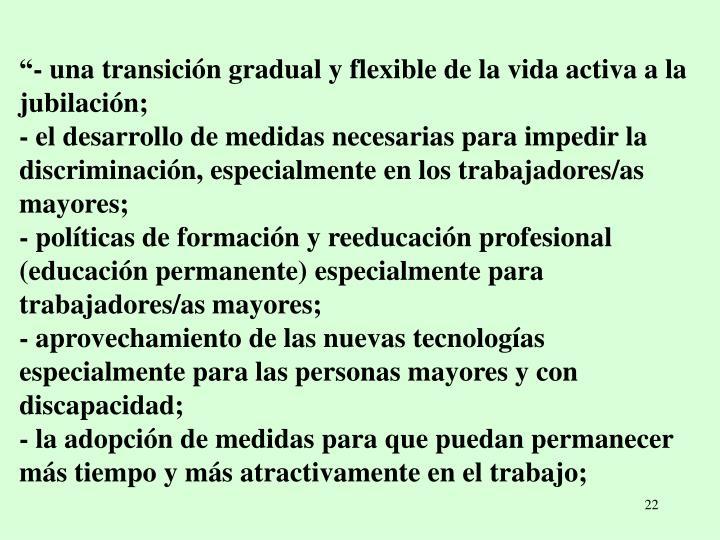 """""""- una transición gradual y flexible de la vida activa a la jubilación;"""