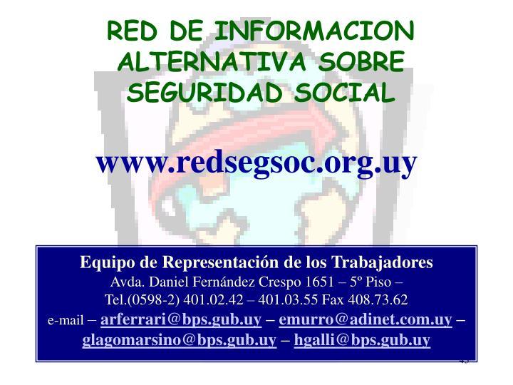 RED DE INFORMACION ALTERNATIVA SOBRE SEGURIDAD SOCIAL