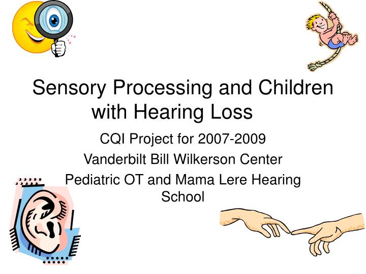 sensory processing and children with hearing loss n.