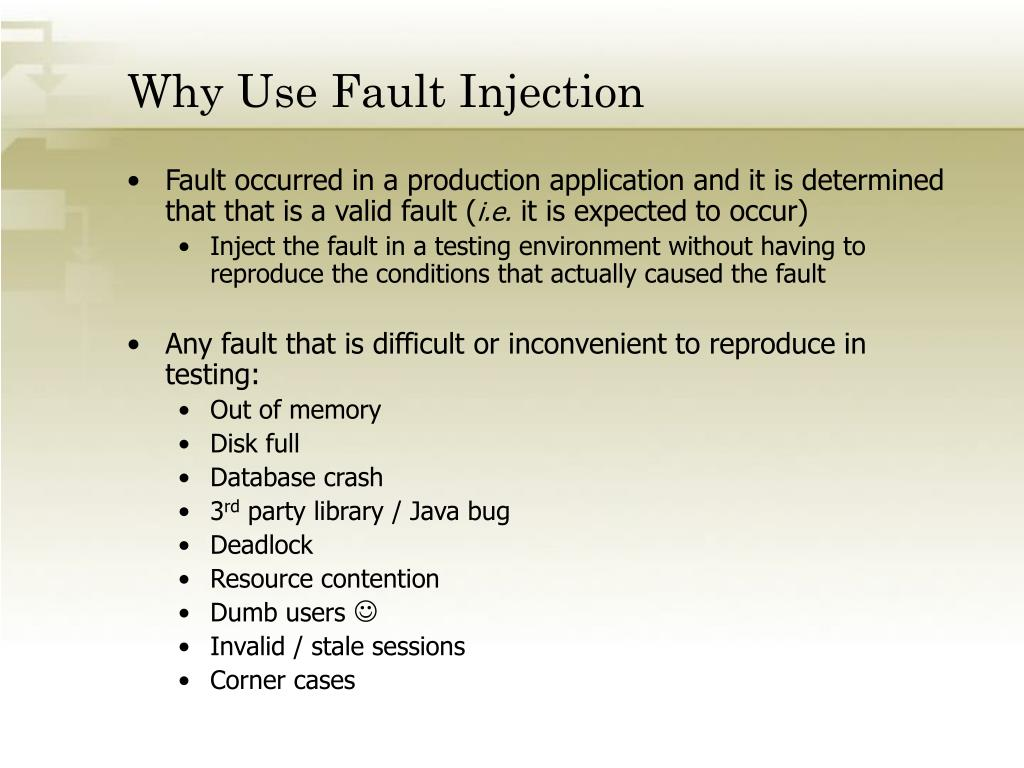 Why Use Fault Injection