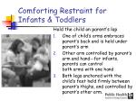comforting restraint for infants toddlers
