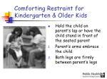 comforting restraint for kindergarten older kids
