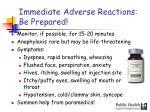 immediate adverse reactions be prepared