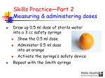 skills practice part 2 measuring administering doses