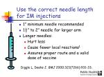 use the correct needle length for im injections