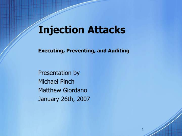 Injection attacks executing preventing and auditing