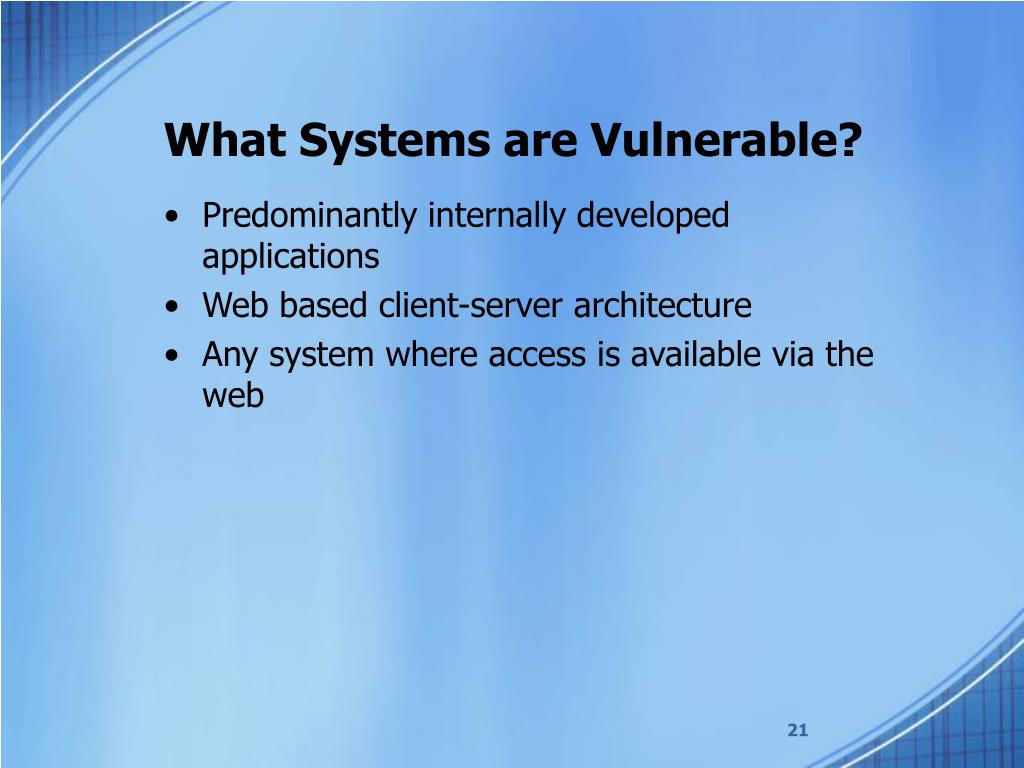 What Systems are Vulnerable?