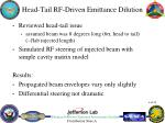 head tail rf driven emittance dilution