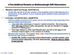 a few additional remarks on multiwavelength agn observations