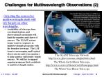 challenges for multiwavelength observations 2