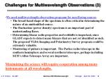challenges for multiwavelength observations 3