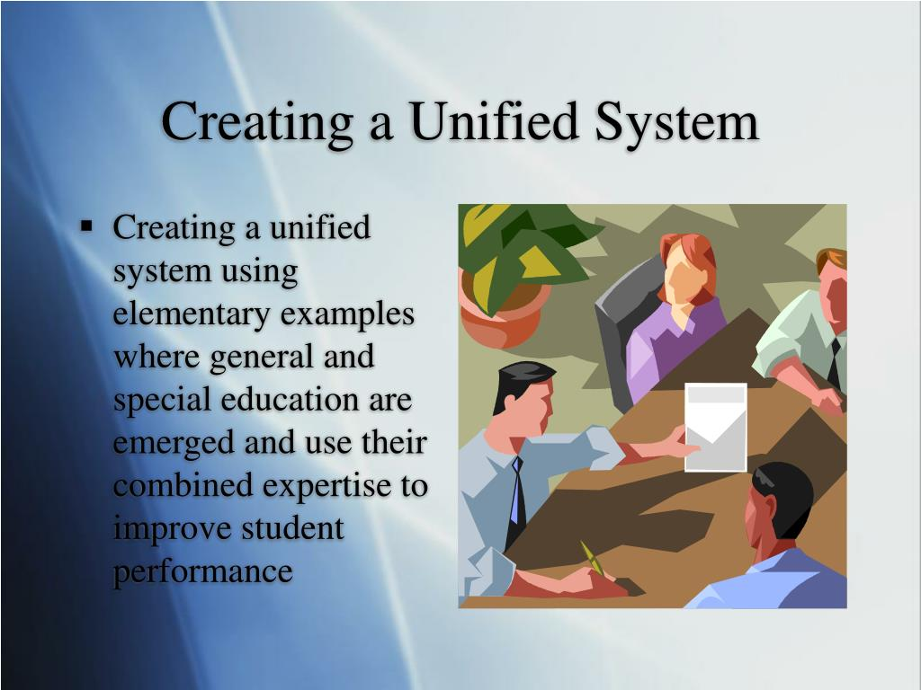 Creating a unified system using elementary examples where general and special education are emerged and use their combined expertise to improve student performance