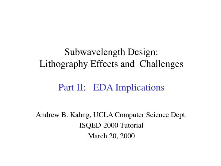subwavelength design lithography effects and challenges part ii eda implications n.