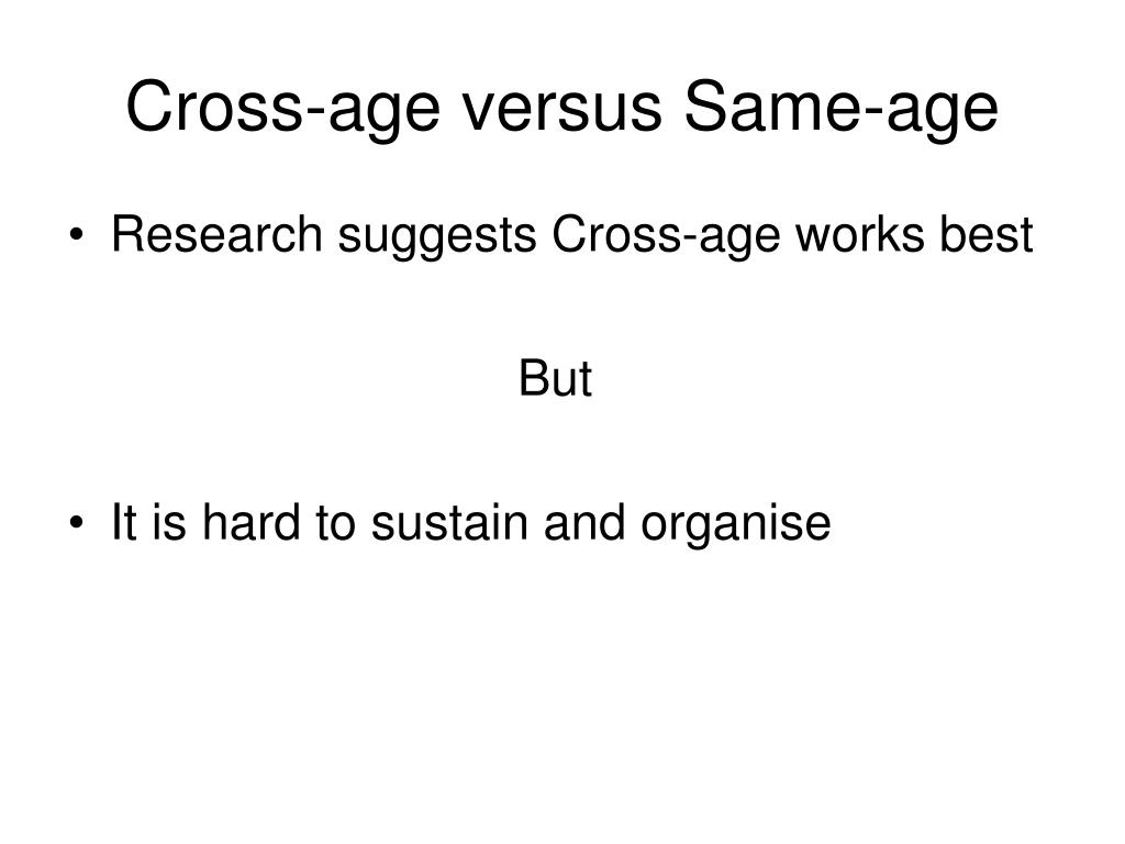 Cross-age versus Same-age