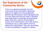our experience of the community sector