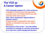 the vcs as a career option