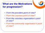 what are the motivations for progression