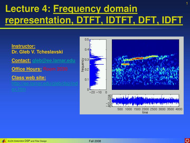 lecture 4 frequency domain representation dtft idtft dft idft n.