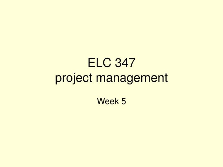 elc 347 project management n.