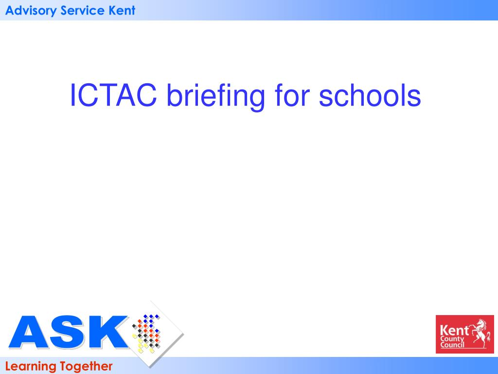 ictac briefing for schools l.
