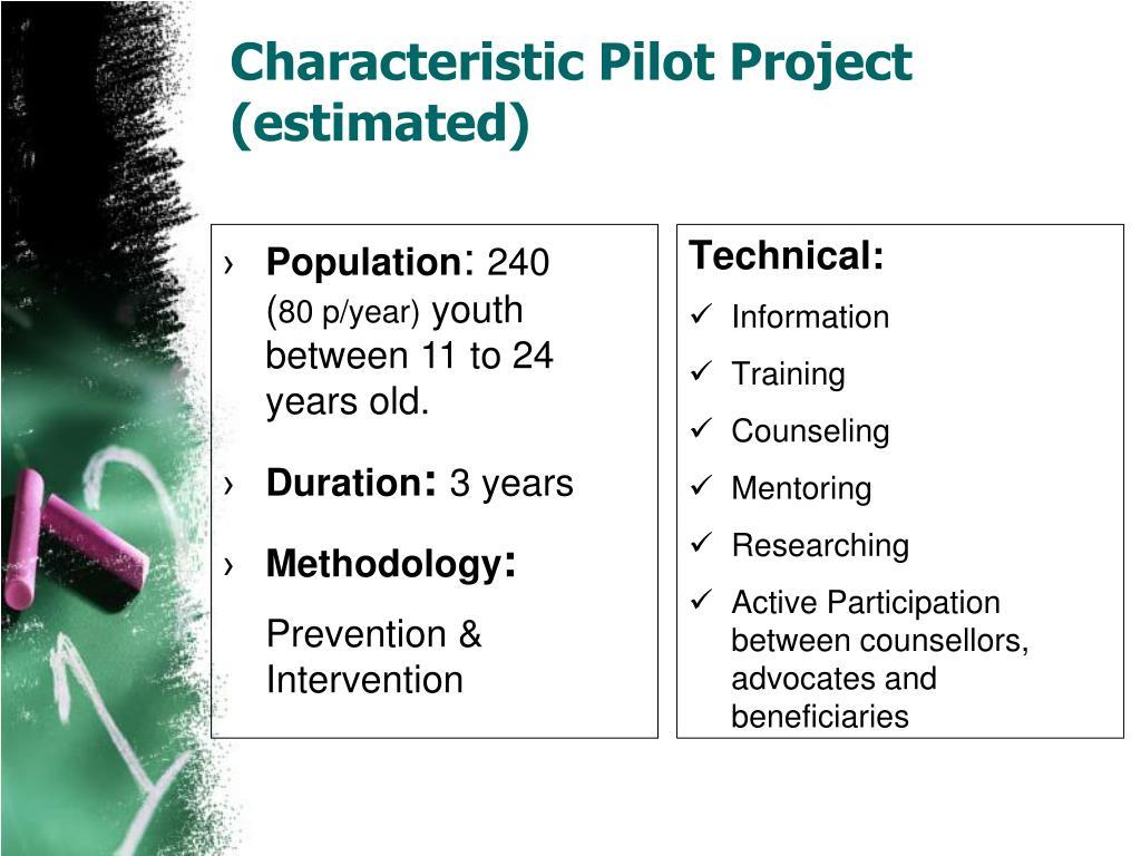 Characteristic Pilot Project (estimated)