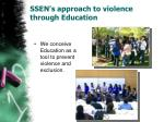 ssen s approach to violence through education
