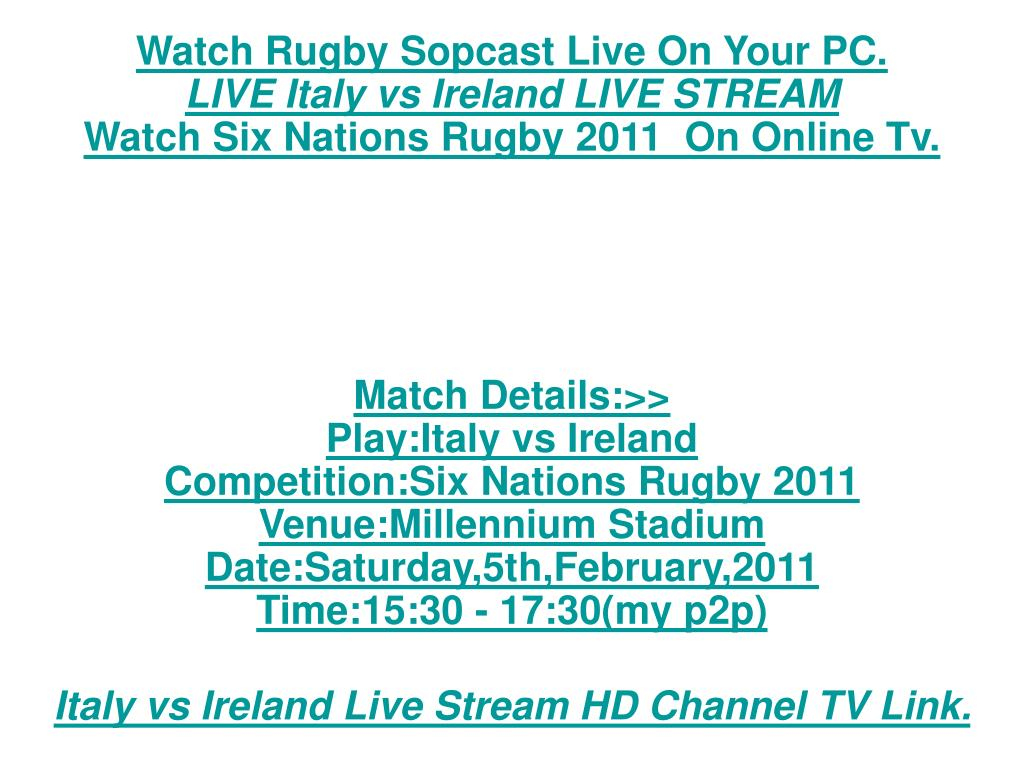 Watch Rugby Sopcast Live On Your PC.
