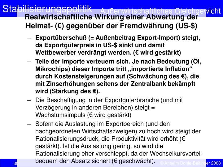 Realwirtschaftliche Wirkung einer Abwertung der Heimat- (€) gegenüber der Fremdwährung (US-$)
