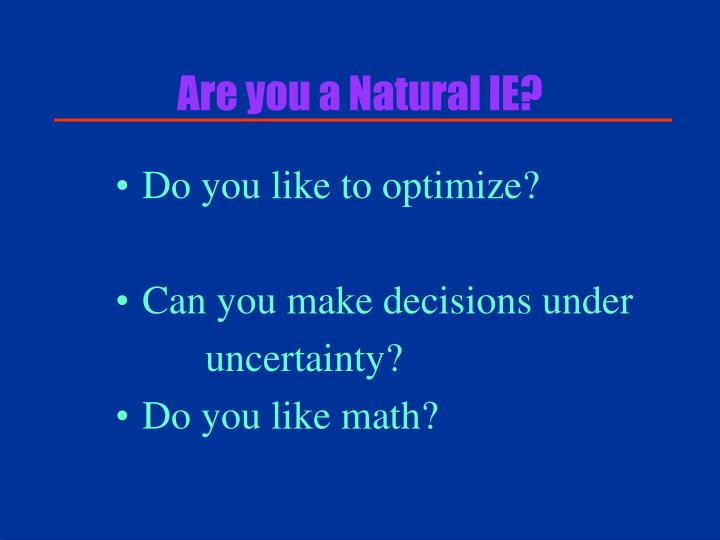 Are you a natural ie