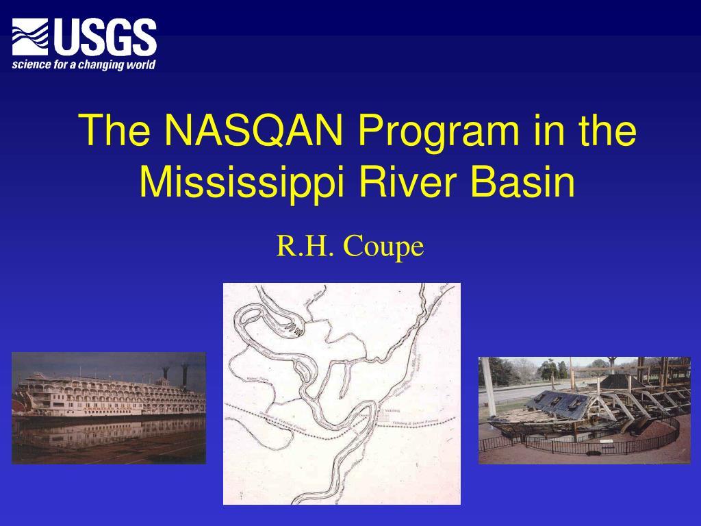 the nasqan program in the mississippi river basin l.