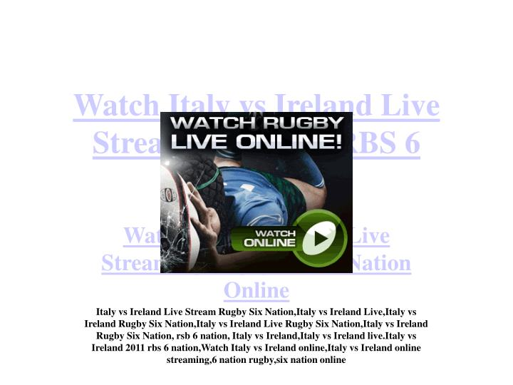 Watch italy vs ireland live streaming rugby rbs 6 nation online