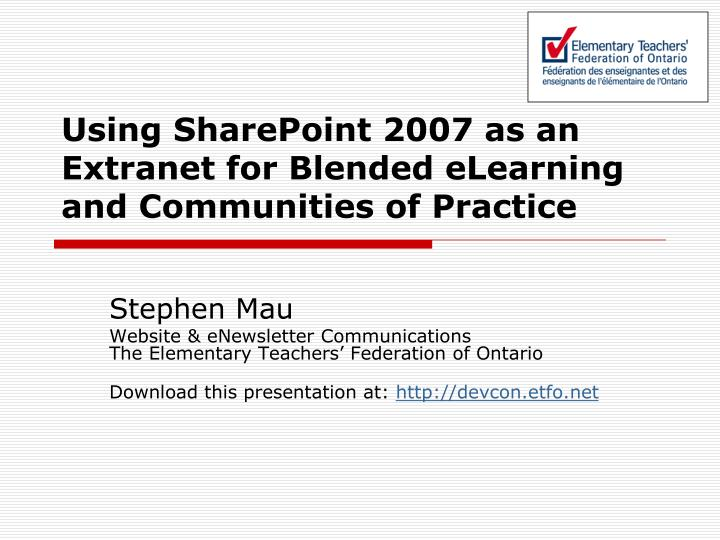 using sharepoint 2007 as an extranet for blended elearning and communities of practice n.