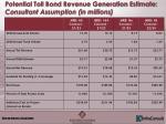 potential toll bond revenue generation estimate consultant assumption in millions