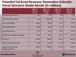 potential toll bond revenue generation estimate travel demand model results in millions