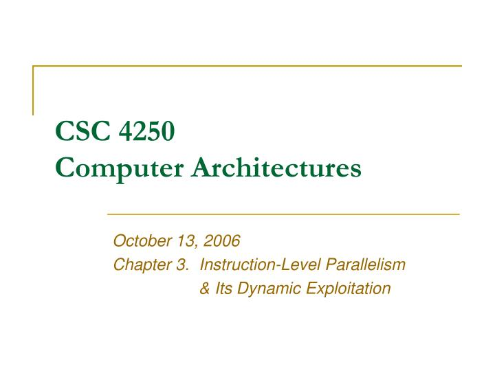 csc 4250 computer architectures n.